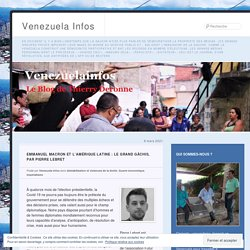 6 mars 2021 Emmanuel Macron et l'Amérique Latine : le grand gâchis, par Pierre Lebret