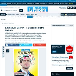 Emmanuel Macron : « J'assume d'être libéral »