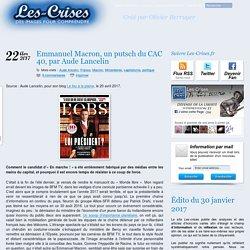 » Emmanuel Macron, un putsch du CAC 40, par Aude Lancelin