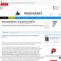 Emmanuel Macron, un putsch du CAC 40