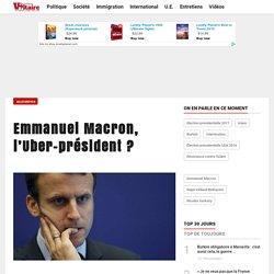 Emmanuel Macron, l'Uber-président ?