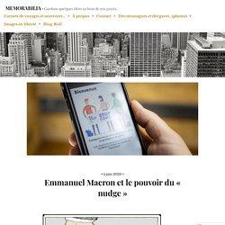 Emmanuel Macron et le pouvoir du «nudge» – MEMORABILIA