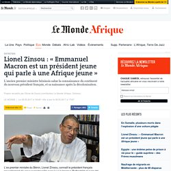 Lionel Zinsou: «Emmanuel Macron est un président jeune qui parle à une Afrique jeune»