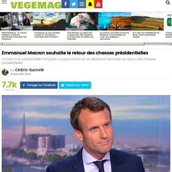Emmanuel Macron souhaite le retour des chasses présidentielles – Vegemag