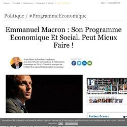 Emmanuel Macron : Son Programme Economique Et Social. Peut Mieux Faire !