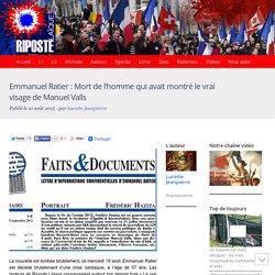 INSOLITE - Emmanuel Ratier : Mort de l'homme qui avait montré le vrai visage de Manuel Valls