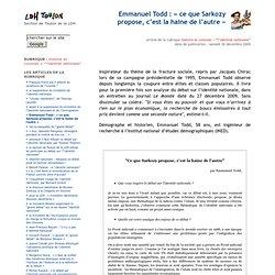 Emmanuel Todd : « ce que Sarkozy propose, c'est la haine de l'autre »