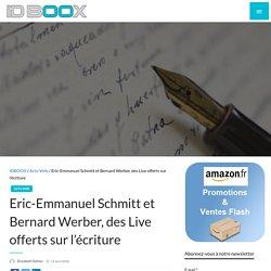 Eric-Emmanuel Schmitt et Bernard Werber, des Live offerts sur l'écriture
