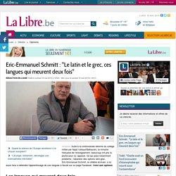 """Eric-Emmanuel Schmitt : """"Le latin et le grec, ces langues qui meurent deux fois"""""""