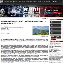 Emmanuel Macron a-t-il créé une société dans un paradis fiscal