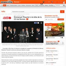 Rennes.maville.com Emmanuel Thaunier à la tête de la CCI de Rennes