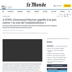A l'ONU, Emmanuel Macron appelle à ne pas suivre «la voie de l'unilatéralisme»