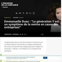 """Emmanuelle Duez : """"La génération Y est un symptôme de la remise en cause des entreprises"""""""