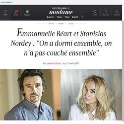 """Emmanuelle Béart et Stanislas Nordey: """"On a dormi ensemble,..."""