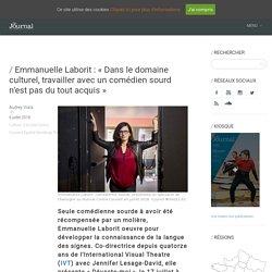 Emmanuelle Laborit : «Dans le domaine culturel, travailler avec un comédien sourd n'est pas du tout acquis» – Le Journal des Activités Sociales de l'énergie