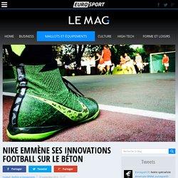 Nike emmène ses innovations football sur le béton