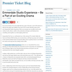 Emmerdale Studio Experience - Be a Part of an Exciting Drama
