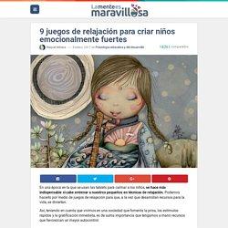 9 juegos de relajación para criar niños emocionalmente fuertes - La Mente es Maravillosa