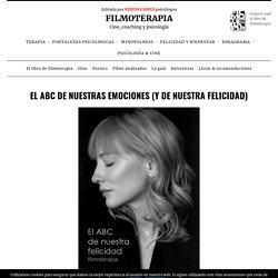 El ABC de nuestras emociones (y de nuestra felicidad) - FILMOTERAPIA
