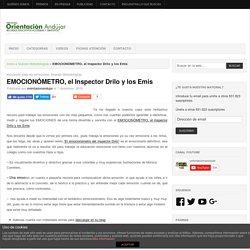 EMOCIONÓMETRO, el Inspector Drilo y los Emis -Orientacion Andujar