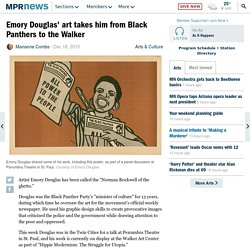 Emory Douglas' art takes him from Black Panthers to the Walker