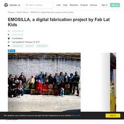 EMOSILLA, a digital fabrication project by Fab Lat Kids