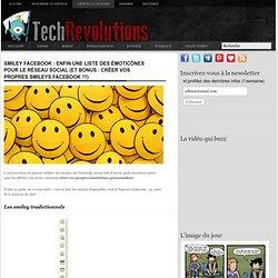 Smiley Facebook : enfin une liste des émoticônes pour le réseau social (et bonus : créer vos propres smileys Facebook !!!)