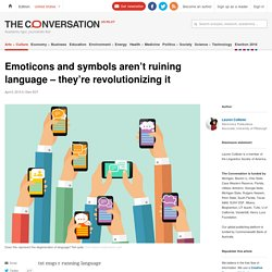 Emoticons and symbols aren't ruining language – they're revolutionizing it