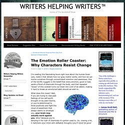 The Emotion Roller Coaster: Why Characters Resist Change - WRITERS HELPING WRITERS