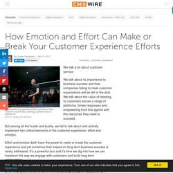 How Emotion and Effort Can Make or Break Your Customer Experience Efforts