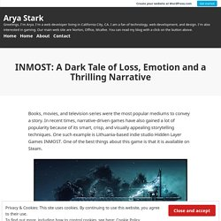 INMOST: A Dark Tale of Loss, Emotion and a Thrilling Narrative – Arya Stark