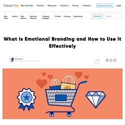 What is Emotional Branding and How to Use it Effectively