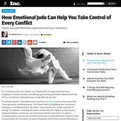 how-emotional-judo-lets-you-take-control-of-every-conflict