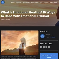 What is Emotional Healing? 10 Ways to Cope With Emotional Trauma - Divine You