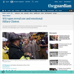 9/11 tapes reveal raw and emotional Hillary Clinton