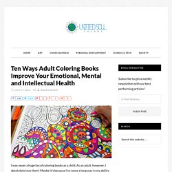 Ten Ways Adult Coloring Books Improve Your Emotional, Mental and Intellectual Health