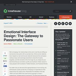 Emotional Interface Design: The Gateway to Passionate Users | UX Booth