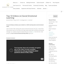 Top 10 Videos on Social Emotional Learning