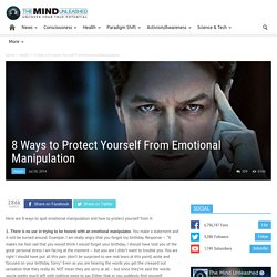 8 Ways to Protect Yourself From Emotional Manipulation