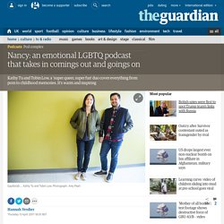 Nancy: an emotional LGBTQ podcast that takes in comings out and goings on