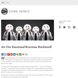 Are Our Emotional Reactions Hardwired?