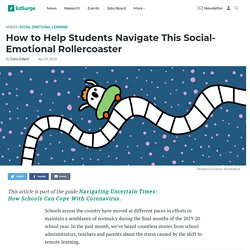 How to Help Students Navigate This Social-Emotional Rollercoaster