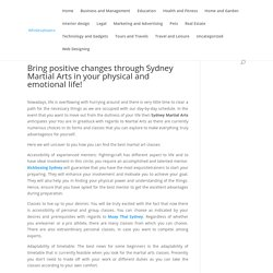 Bring positive changes through Sydney Martial Arts in your physical and emotional life!
