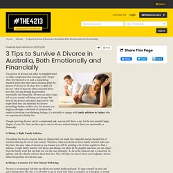 3 Tips to Survive A Divorce in Australia, Both Emotionally and Financially - 4213 Business Member Article By Ryan Holman