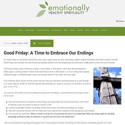 Good Friday: A Time to Embrace Our Endings
