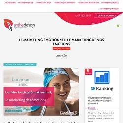 Le marketing émotionnel, le marketing de vos émotions