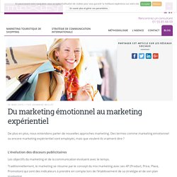 Du marketing émotionnel au marketing expérientiel - Maxity