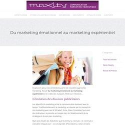 Du marketing émotionnel au marketing expérientiel