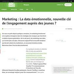 Marketing : La data émotionnelle, nouvelle clé de l'engagement auprès des jeunes
