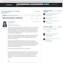 Gestion Emotionnelle et...Lâcher-Prise - Comment détecter des Hauts potentiels? sur Viadeo.com